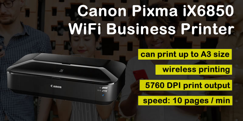 Canon Pixma iX6850 Wireless Business Printer