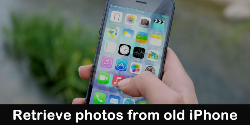 how to retrieve photos from old iphone
